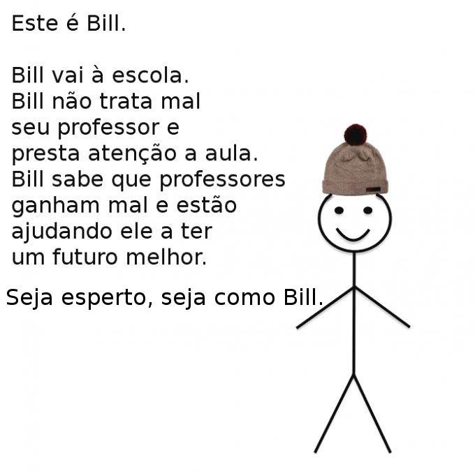 Seja esperto, seja como Bill - meme