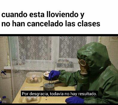 No cancelan las clases aun. 100% original - meme