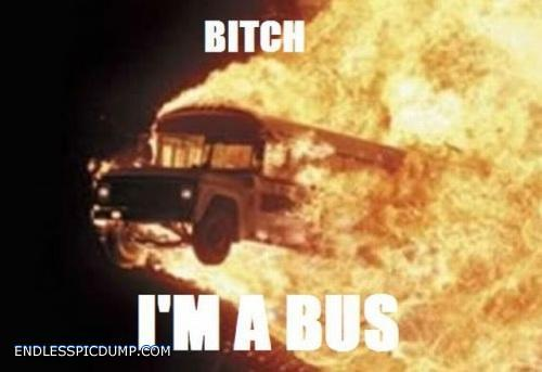 This bus is on fire - meme