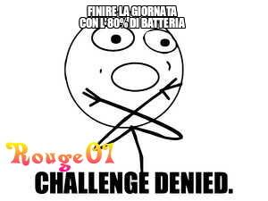 Challenge denied. Cito chi scrive il primo commento nel prossimo meme.