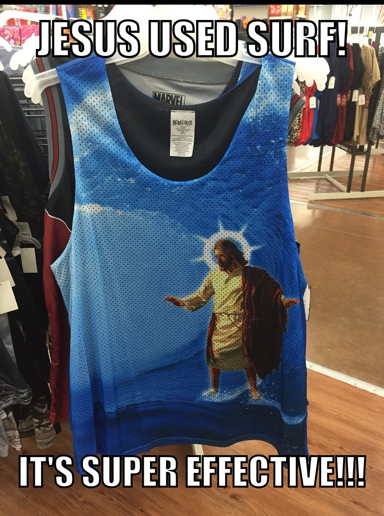 Found at my local Walmart. A mesh tank top of Jesus catching a most radical gnarly wave - meme