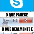Skype...
