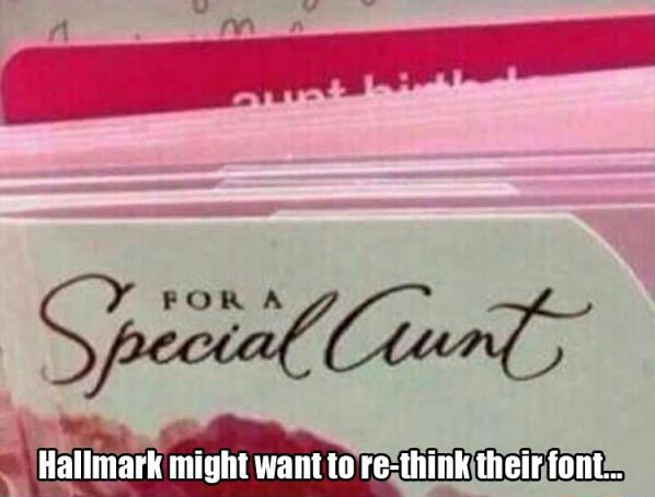 To that special 'cunt' in your life. - meme