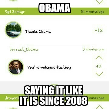 Memedroid Obama promised change.