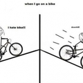 You notice ups and downs when you cycle