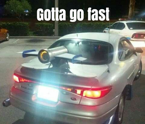 Gotta go fast car - meme