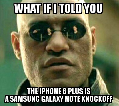 IPhone 6 plus is a Samsung note knockoff - meme