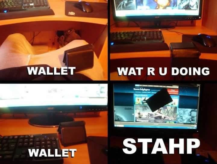 STAHP WALLET!!!! - meme