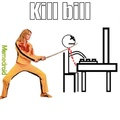 Kill Bill oui celui intelligent...