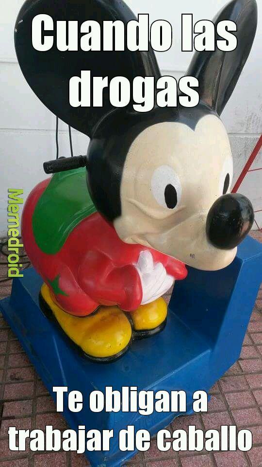 "Mickey ""drogas locas"" mouse - meme"