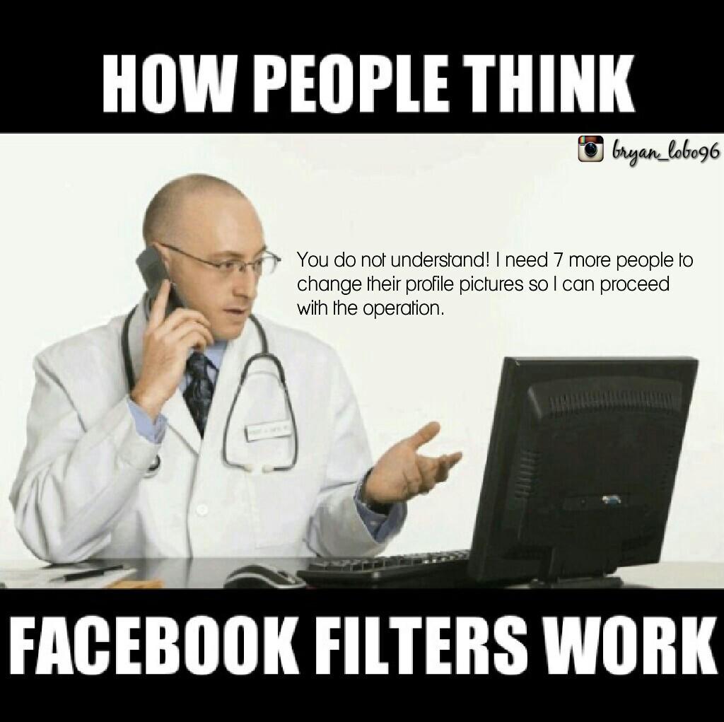 Filters don't do shit - meme