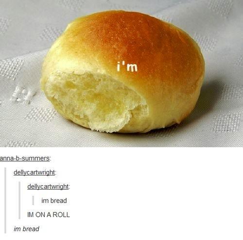 I am bread ;) - meme