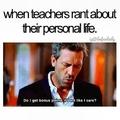 Ugh, teachers like this. xP
