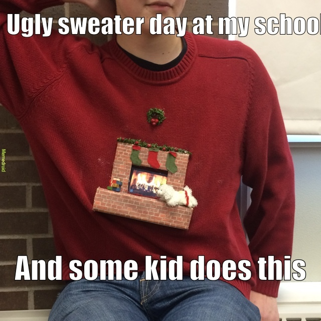 cut a hole in his shirt and put his phone through it, and made the fireplace on the sweater - meme