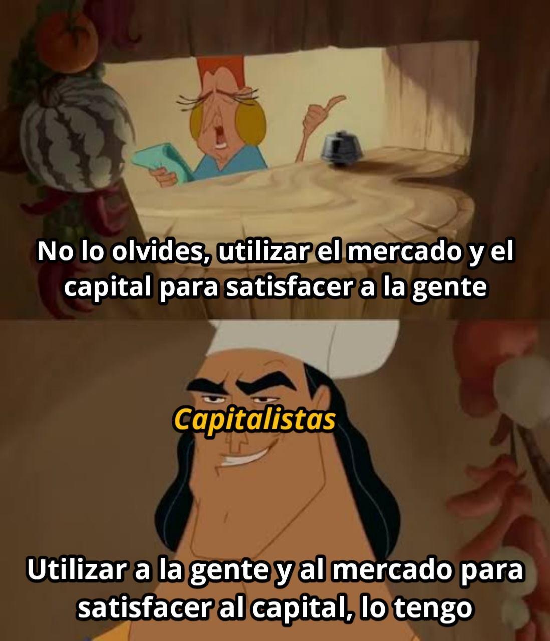 Pa los que piensa que el Capitalismo es Miel sobre hojuelas.... - meme