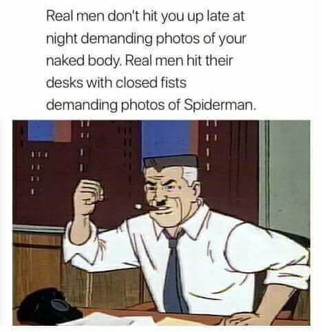 Real Men don't demand photos of your naked body - meme
