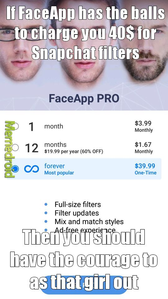 This app thinks its changing your life with these prices smh - meme