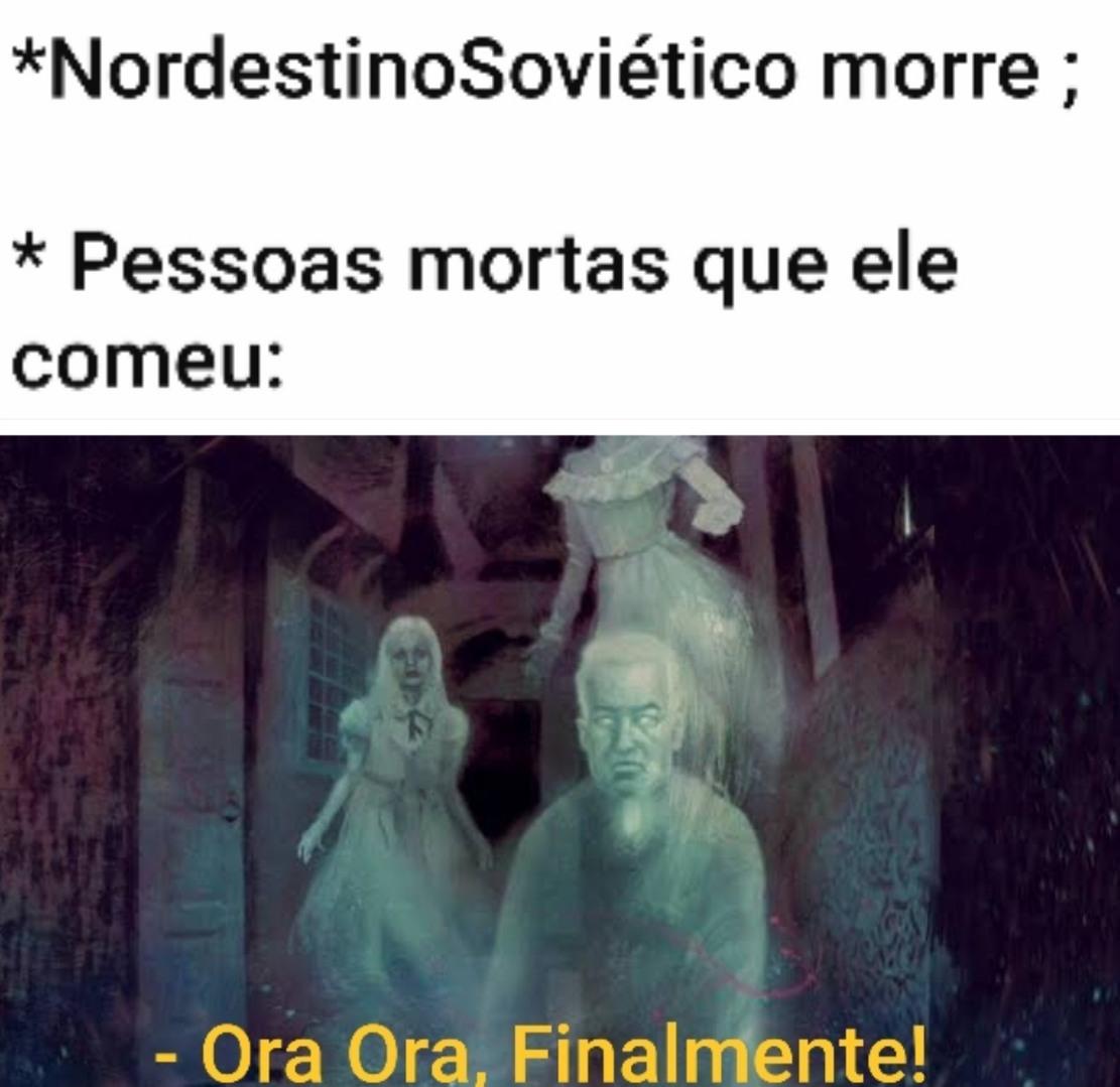 Nordestino soviético come gente morta - meme