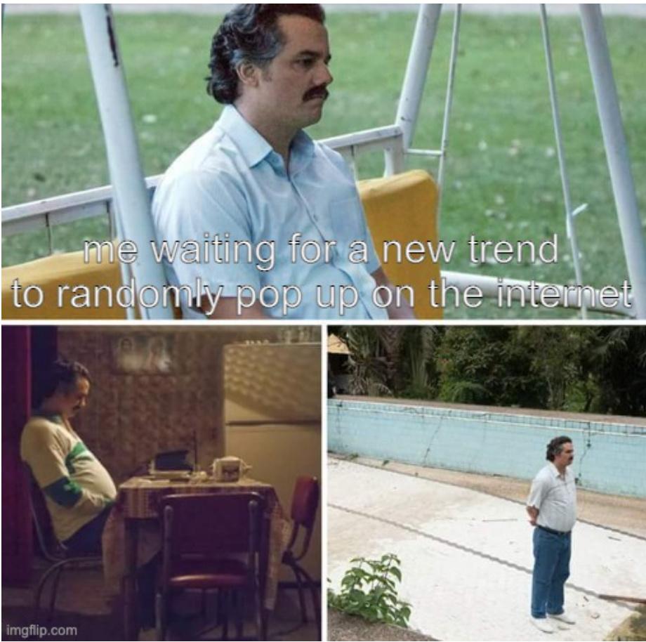 whats trending rn? - meme