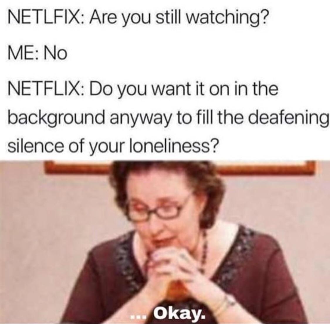 *loneliness intensifies* - meme