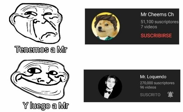 Mr.loquendo es mejor en mi opinion - meme