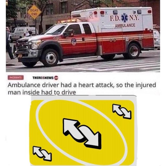 Ambulance driver had a heart attack so the injured man inside had to drive - meme