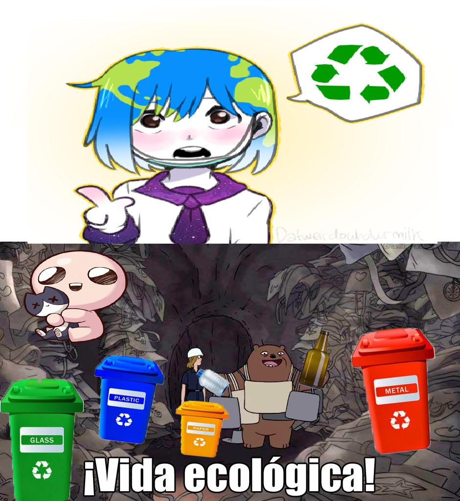 tierra chan dice que reciclar es bueno. millones de organizaciones lo dicen también pero mejor escuchar a tierra-chan - meme