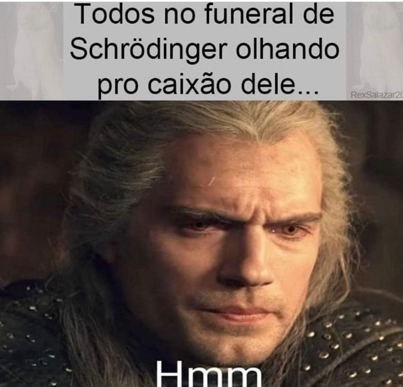Aí o funeral é de caixão aberto, tirei a graça do bagulho antes msm de ser postado. Kkkk - meme