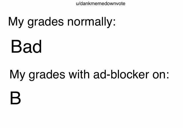 Enhance your grades with an ad-blocker! - meme