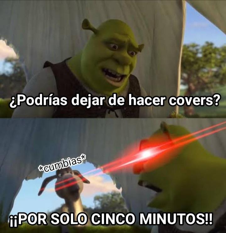 Pues acá en Perú sucede esto, todas las cumbias son covers de cualquier canción, no sé si en otros países la cumbia sean canciones originales - meme