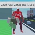 Quer dizer q vc vai votar no Lula é?