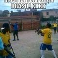 "Mostra tua Força Brasil! kkkkk"""