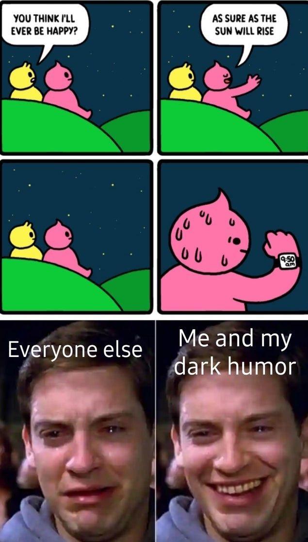 Love Dark Humor - meme