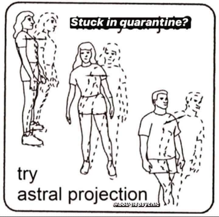 Painfully astral projecting is the way to go - meme
