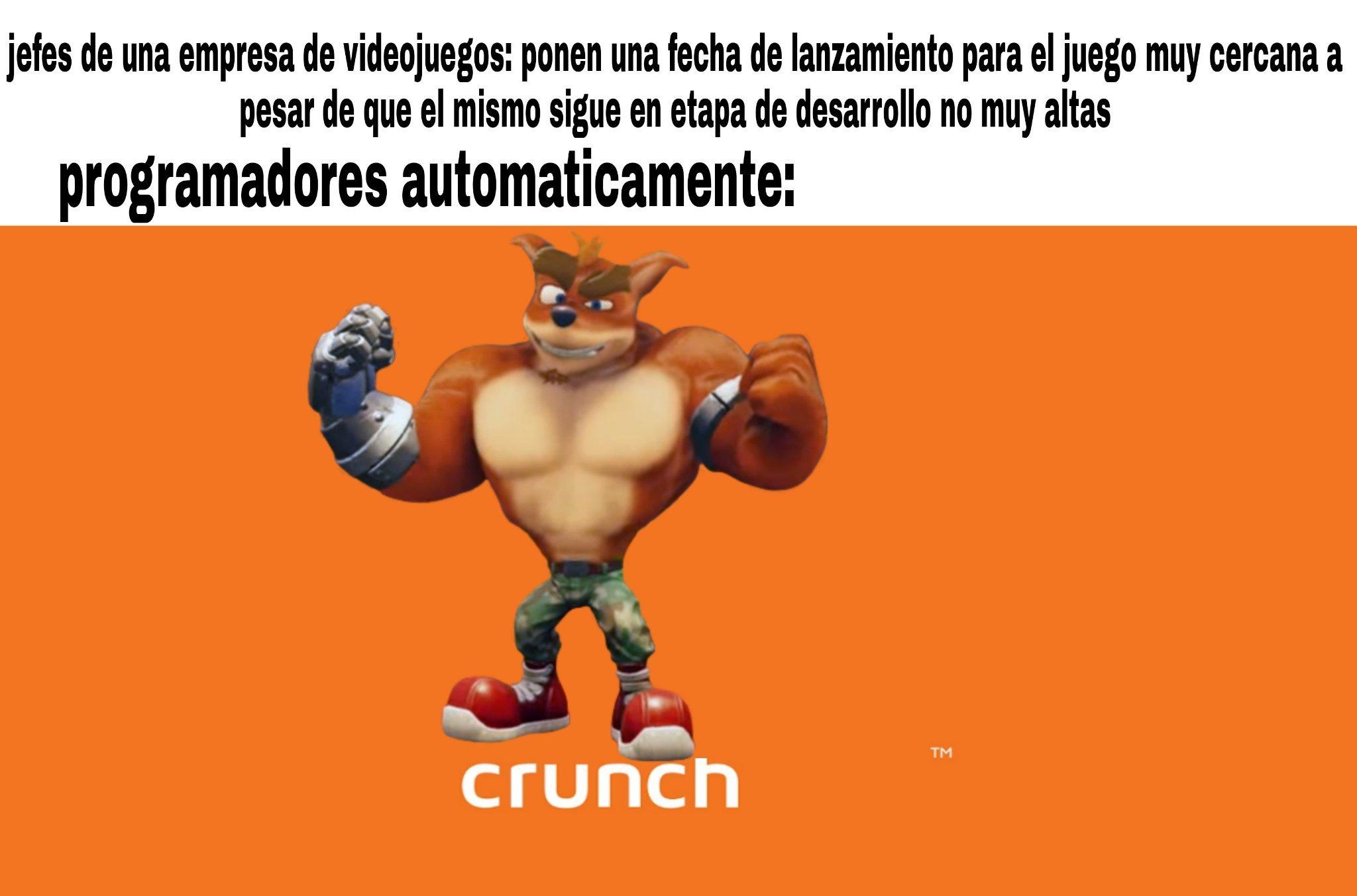 Contecti: básicamente el crunch es la expresion en el mundo de los videojuegos para la explotación laboral - meme