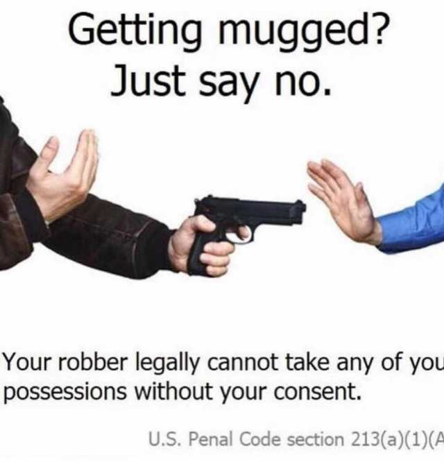 Got mugged yesterday. Should have done this - meme