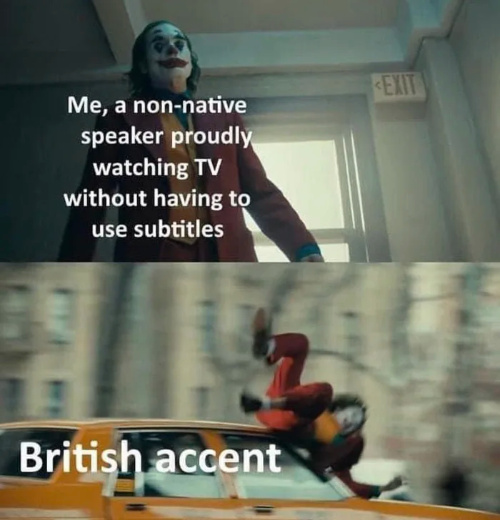 At least its not  Nigglish accent - meme