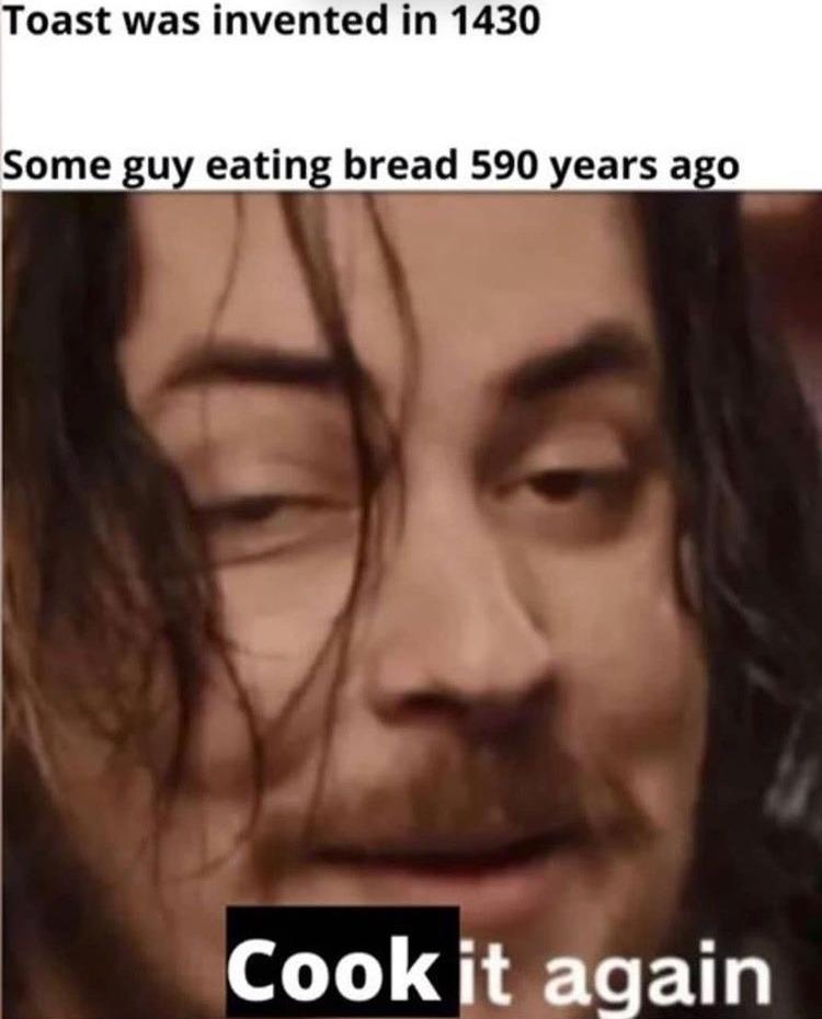 toast it again - meme