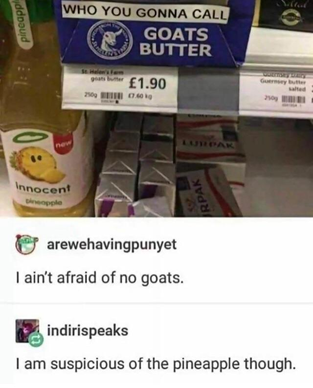 I ain't afraid of no goats - meme