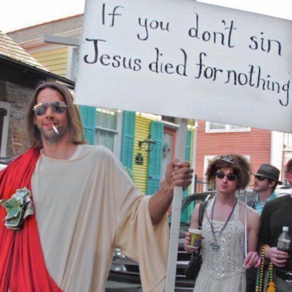 If you don't sin Jesus died for nothing - meme
