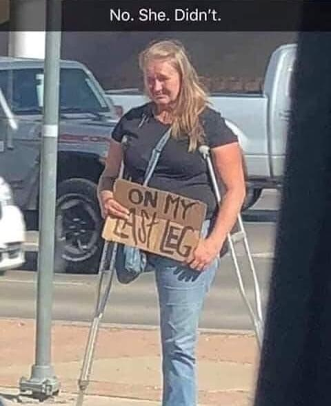 Finally,  A beggar that isn't lying - meme