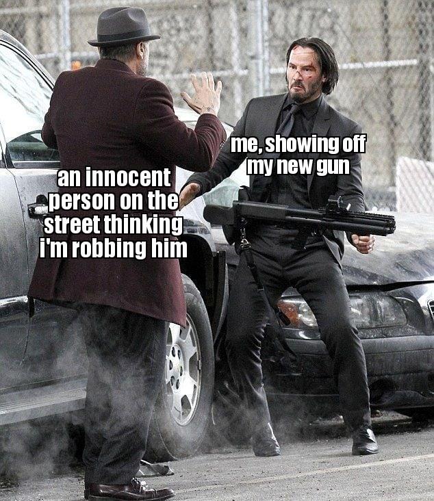 hey look at my cool new gun - meme
