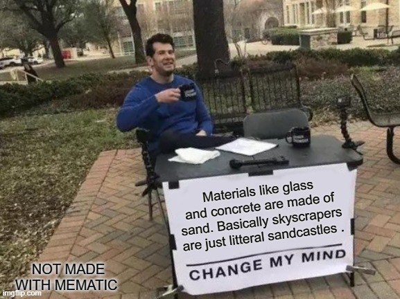 They are just litteral S A N D C A S T L E S - meme