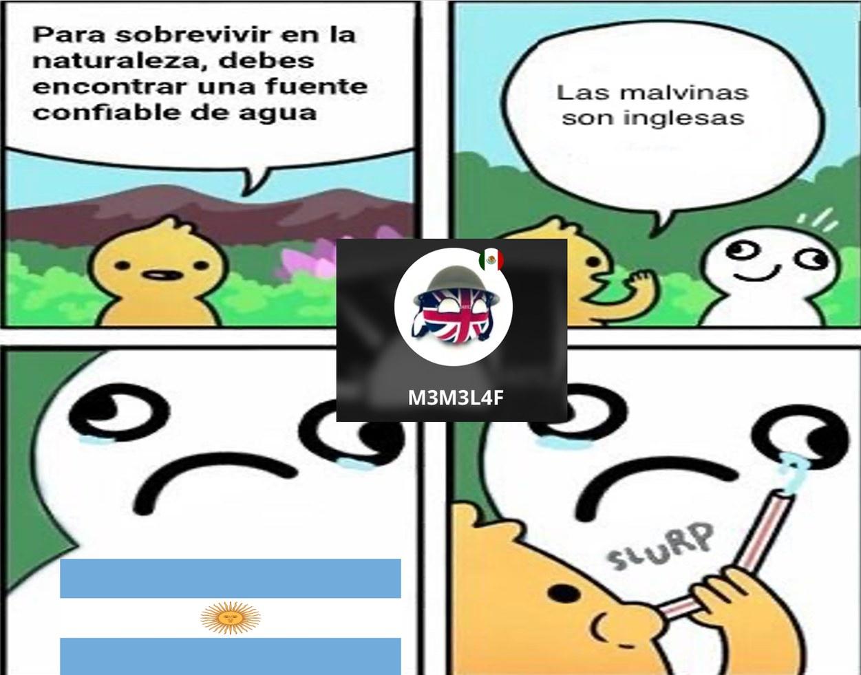 LAS MALVINAS SON INGLESAS YA QUE ELLOS GANARON LA GUERRA PERO LOS NARIZONES NO QUIEREN ACEPTAR QUE PERDIERON - meme