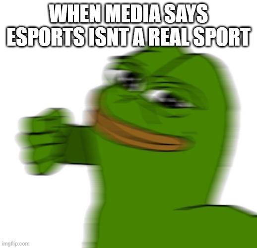 Esports is a sportt - meme