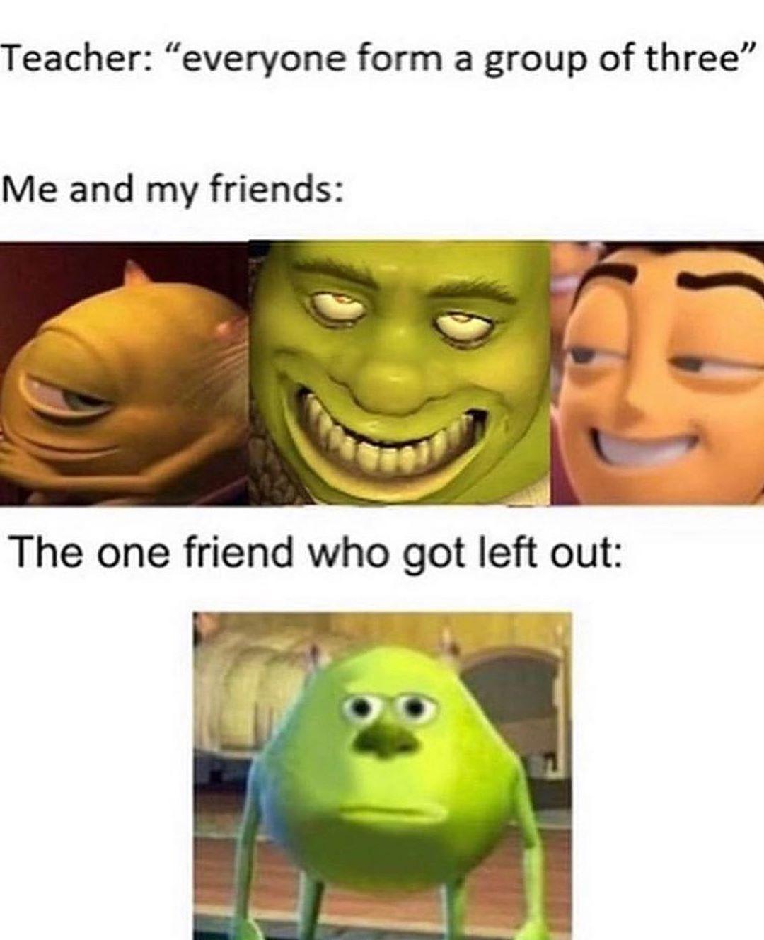I was that one friend. - meme