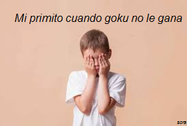 goku no le gana :( - meme