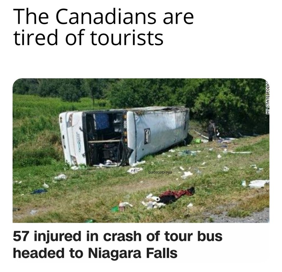 Who'd wanna go to Canada anyway? - meme