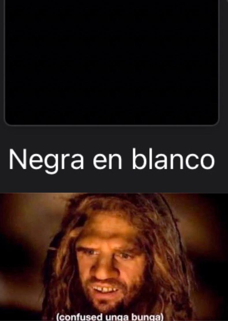 Negra o blanco? - meme