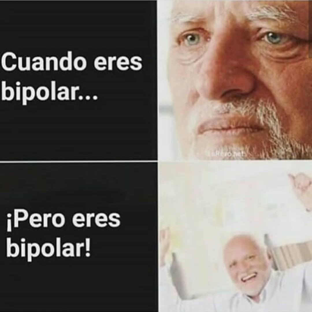 Mi amigo bipolar se reía y después se fue alv :( - meme